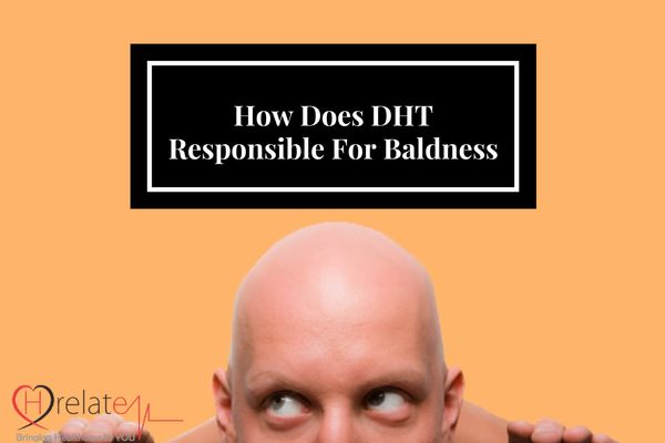 How Does DHT Responsible For Baldness (Androgenic Alopecia): Part 2