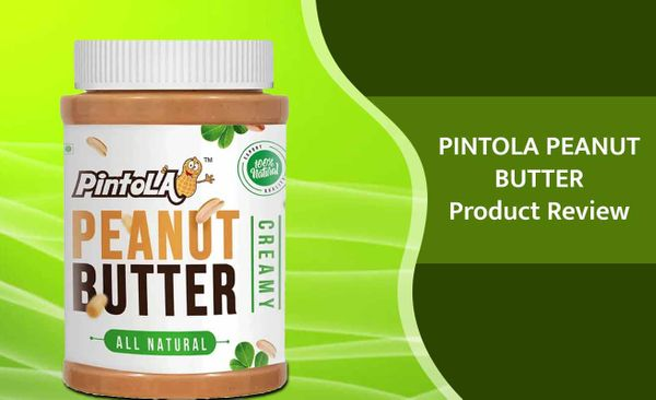 Pintola Peanut Butter Product Review: It's Healthy & Keeps You Energetic All Day Long