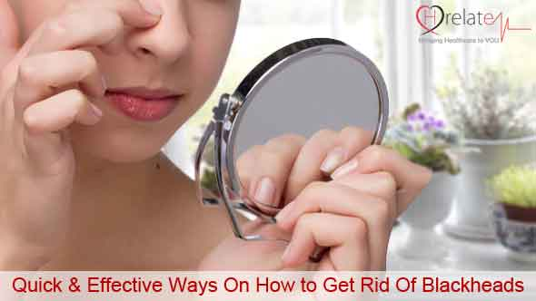 Quick & Effective Ways On How to Get Rid Of Blackheads